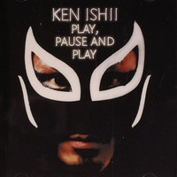 Purchase Ken Ishii - Play, Pause And Play