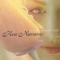 Purchase Ken Navarro - Love Coloured Soul