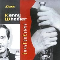 Purchase Kenny Wheeler - Song For Kenny