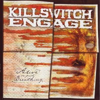 Purchase Killswitch Engage - Alive Or Just Breathing