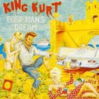 Purchase King Kurt - Poor Man\'s Dream