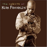 Purchase Kirk Franklin - Rebirth Of Kirk Franklin