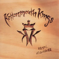 Purchase Kottonmouth Kings - Royal Highness