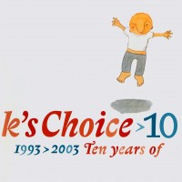 Purchase K's Choise - 10: 1993-2003 Ten Years Of