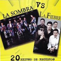 Purchase La Sombra - 20 Exitos De Recuerdo (vs. La Fiebre)