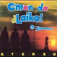 Purchase Laika & The Cosmonauts - C\'Mon Do The Laika