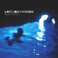 Purchase Layo & Bushwacka! - Night Works