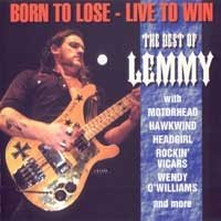 Purchase Lemmy Kilminister - Born To Lose - Live To Win