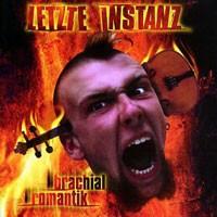 Purchase Letzte Instanz - Brachialromantik