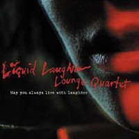 Purchase Liquid Laughter Lounge Quartet - May You Always Live With Laughter