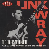 Purchase Link Wray - The Original Rumble - Plus 22 Other Storming Guitar Instrumentals