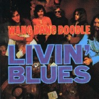 Purchase Livin' Blues - Wang Dang Doodle