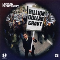 Purchase London Elektricity - Billion Dollar Gravy