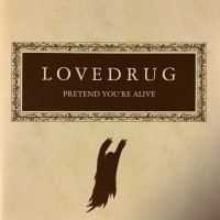 Purchase Lovedrug - Pretend You're Alive