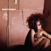 Purchase Macy Gray - The Trouble With Being Myself