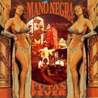 Purchase Mano Negra - Puta's Fever