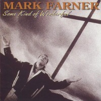 Purchase Mark Farner - Some Kind of Wonderful