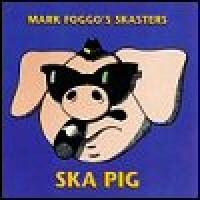 Purchase Mark Foggo's Skasters - Ska Pig