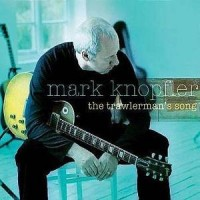 Purchase Mark Knopfler - The Trawlermans Song