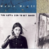 Purchase Maria Mckee - You Gotta Sin To Get Saved