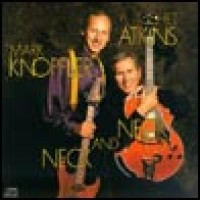 Purchase Mark Knopfler & Chet Atkins - Neck And Neck