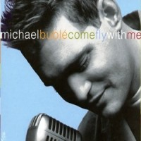 Purchase Michael Buble - Come Fly With Me
