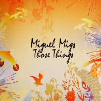 Purchase Miguel Migs - Those Things