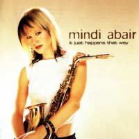 Purchase Mindi Abair - It Just Happens That Way