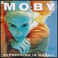 Purchase Moby - Everything Is Wrong