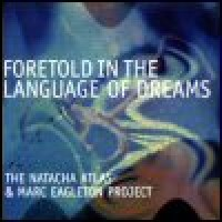 Purchase Natacha Atlas & Marc Eagleton Project - Foretold In The Language Of Dreams