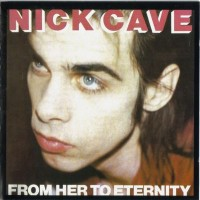 Purchase Nick Cave & the Bad Seeds - From Her To Eternity