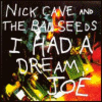 Purchase Nick Cave & the Bad Seeds - I Had A Dream Joe