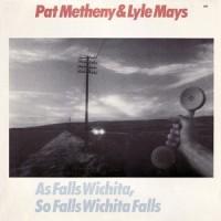 Purchase Pat Metheny & Lyle Mays - As Falls Wichita, So Falls Wichita Falls