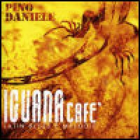 Purchase Pino Daniele - Iguana Cafe: Latin Blues E Melodie