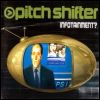 Purchase Pitchshifter - Infotainment?