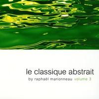 Purchase Raphael Marionneau - Le Classique Abstrait Vol. 3