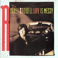 Purchase Rodney Crowell - Life Is Messy