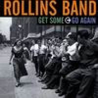 Purchase Rollins Band - Get Some - Go Again