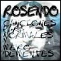 Purchase Rosendo - Canciones Para Normales Y Mero Dementes