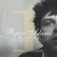 Purchase Ryan Adams - Love Is Hell Part 1