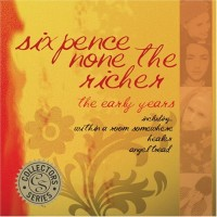Purchase sixpence none the richer - The Early Years