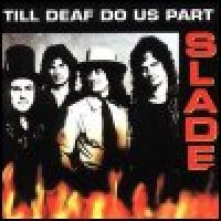 Purchase Slade - Till Deaf Us Do Part