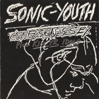 Purchase Sonic Youth - Confusion Is Sex / Kill Yr. Idol