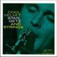 Purchase Stan Getz - Cool Velvet & Voices