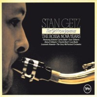 Purchase Stan Getz - The Girl From Ipanema: The Bossa Nova Years CD1