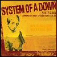 Purchase System Of A Down - Live At Souls Benefit 2004