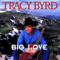 Purchase Tracy Byrd - Big Love