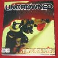 Purchase Uncrowned - Simple Sick Device
