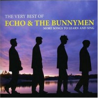 Purchase Echo & The Bunnymen - The Very Best Of Echo & The Bunnymen - More Songs To Learn And Sing