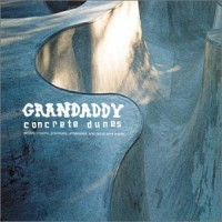 Purchase Grandaddy - Concrete Dunes